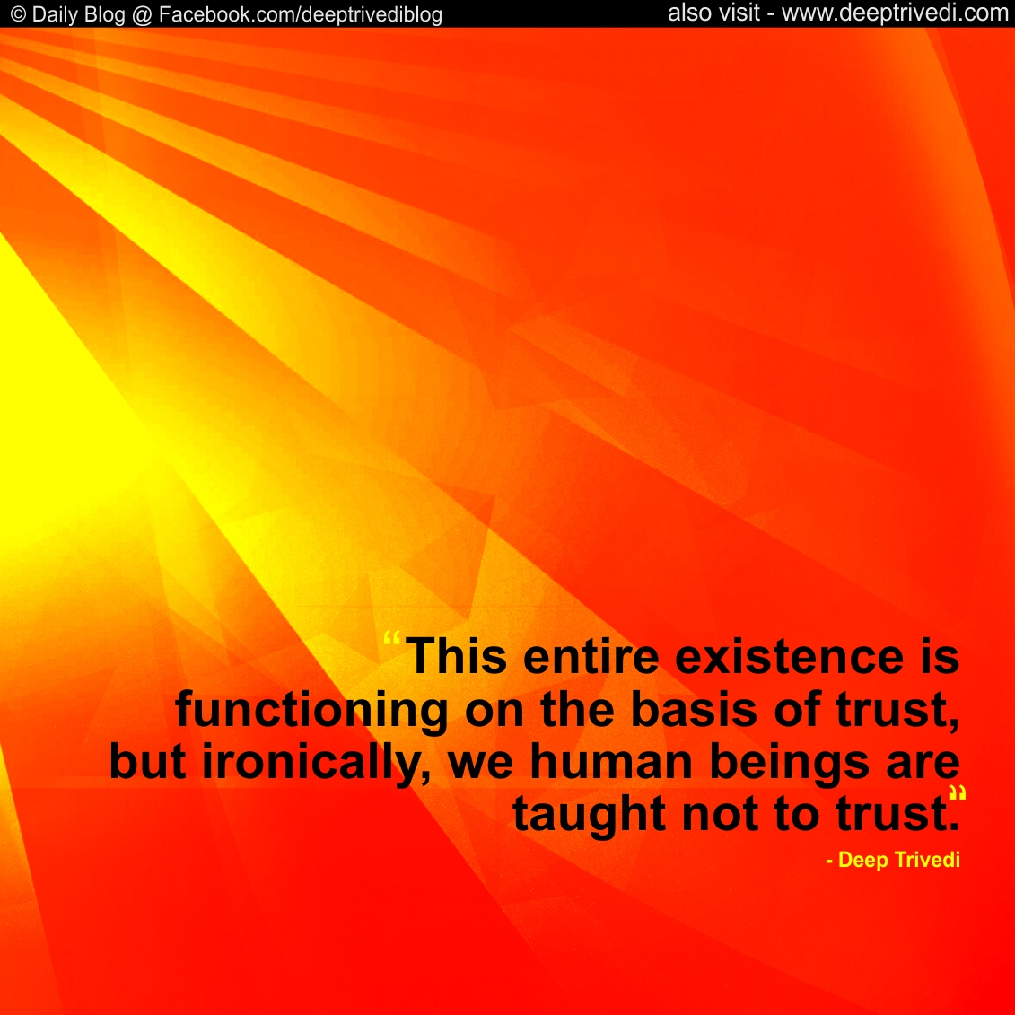 Entire existence is functioning on the basis of trust