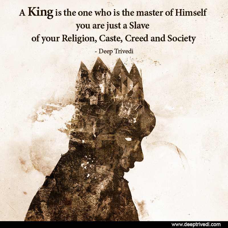 A King is the one who is the master