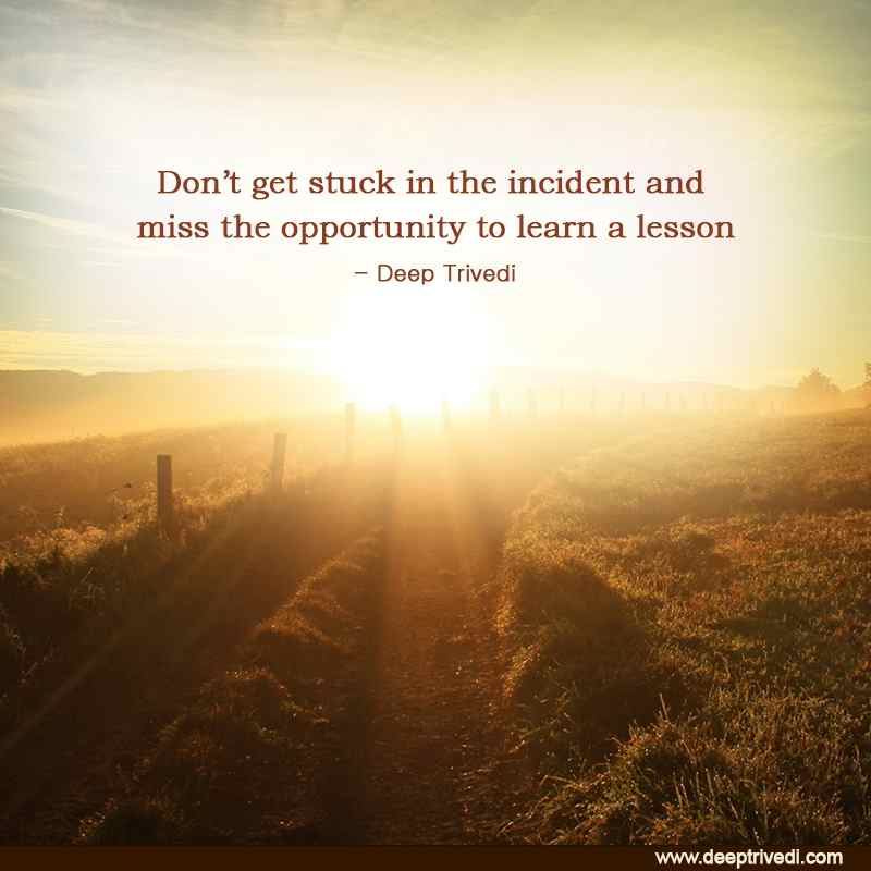 Dont get stuck in the incident