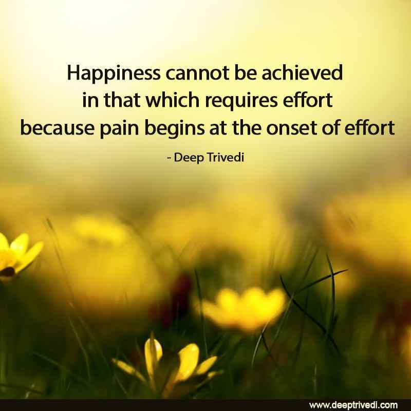 Happiness cannot be achieved
