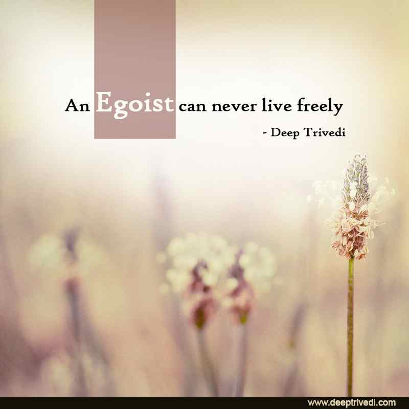Egoist can never live freely