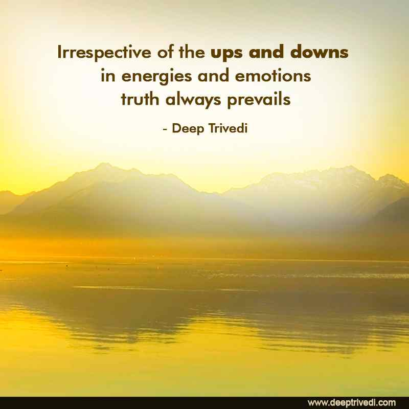 ups and downs in energies and emotions