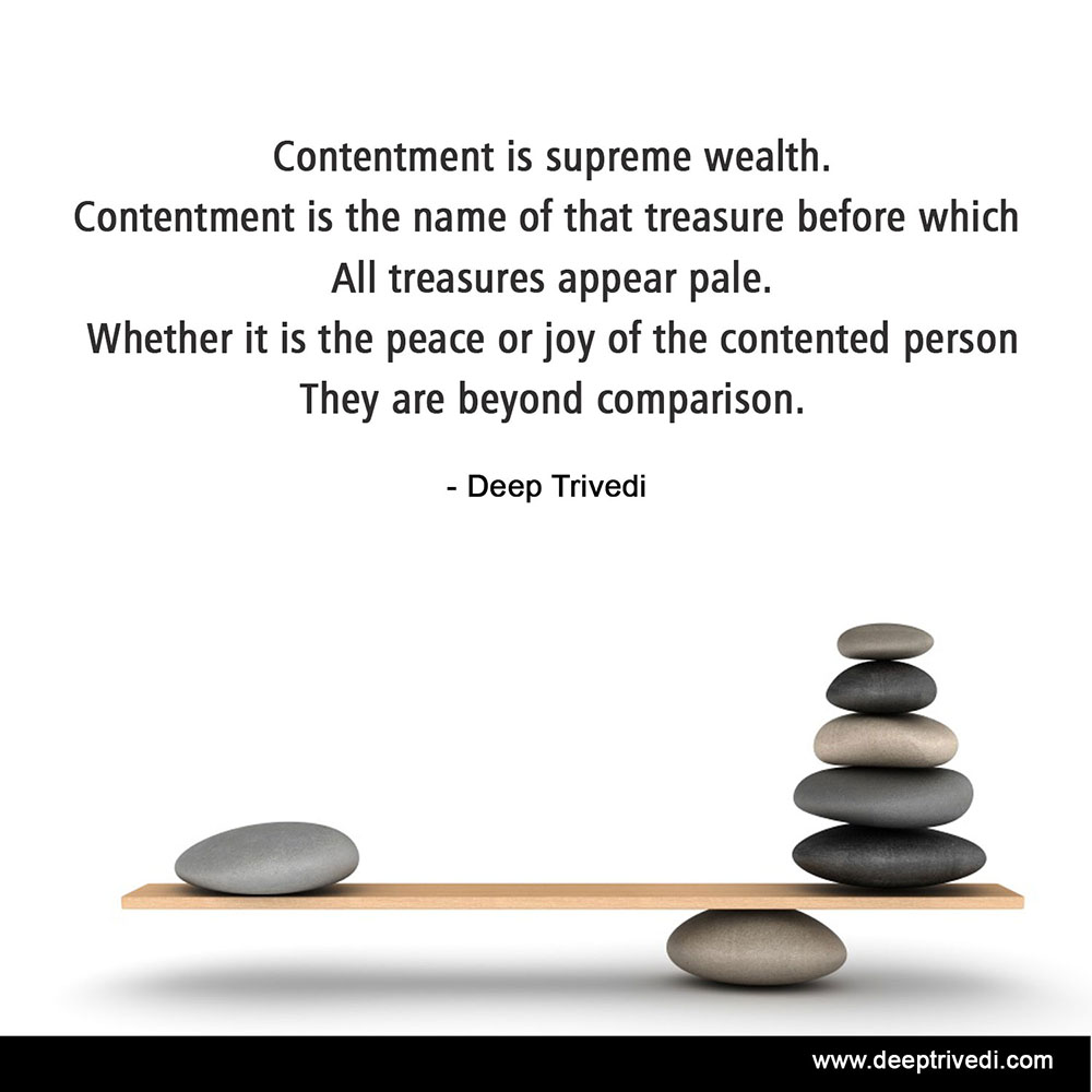 Contentment is supreme wealth...